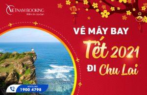 Vé máy bay Tết 2021 đi Chu Lai