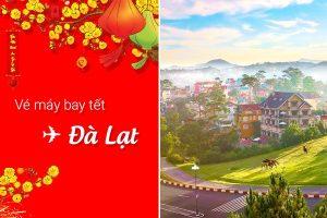 Vé máy bay Tết Sài Gòn Đà Lạt giá rẻ 2018