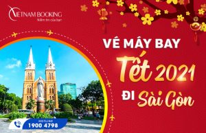 Vé máy bay Tết 2021 đi Sài Gòn TP Hồ Chí Minh